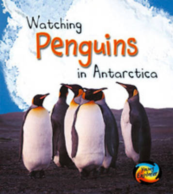 Penguins in Antarctica by Louise Spilsbury image