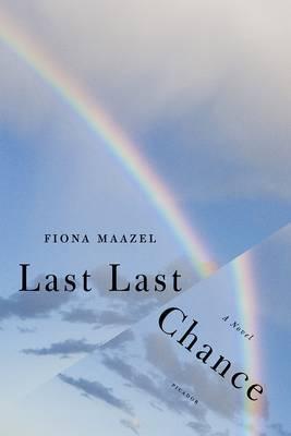 Last Last Chance by Fiona Maazel image