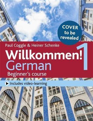 Willkommen! 1 (Third edition) German Beginner's course by Heiner Schenke