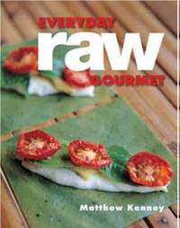 Everyday Raw Gourmet by Matthew Kenney