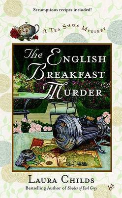The English Breakfast Murder (Tea Shop Mysteries #4) by Laura Childs
