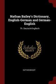 Nathan Bailey's Dictionary, English-German and German-English by Nathan Bailey image