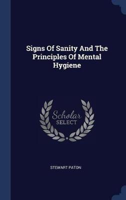 Signs of Sanity and the Principles of Mental Hygiene by Stewart Paton image