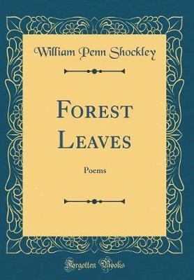 Forest Leaves by William Penn Shockley