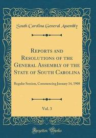 Reports and Resolutions of the General Assembly of the State of South Carolina, Vol. 3 by South Carolina General Assembly image