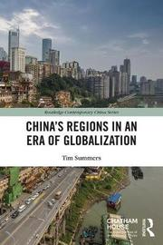 China's Regions in an Era of Globalization by Tim Summers