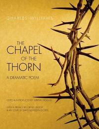 Chapel of the Thorn by Charles Williams