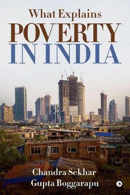 What Explains Poverty in India by Chandra Sekhar Gupta Boggarapu image