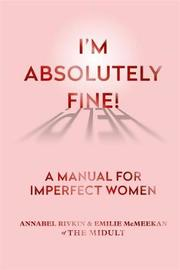 I'm Absolutely Fine! by Annabel Rivkin & Emilie McMeekan of The Midult image