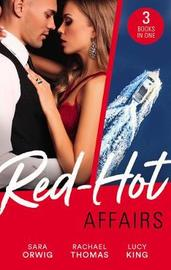 Red-Hot Affairs/A Lone Star Love Affair/Craving Her Enemy's Touch/The Crown Affair by Lucy King
