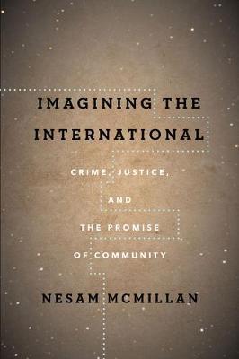 Imagining the International by Nesam McMillan