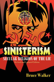 Sinisterism: Secular Religion of the Lie (Revised and Updated Edition) by Bruce Walker, Col image