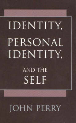 Identity, Personal Identity and the Self by John Perry image