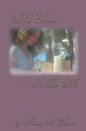 His Desire Is for Me by Melissa A. Williams image