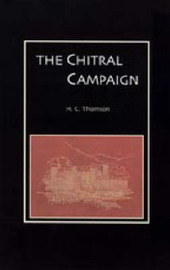 Chitral Campaign: a Narrative of Events in Chitral, Swat, and Bajour by H. C Thompson image