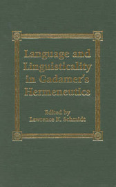 Language and Linguisticality in Gadamer's Hermeneutics by Lawrence Kennedy Schmidt