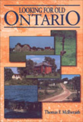 Looking for Old Toronto by Thomas F. McIlwraith