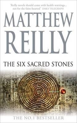 The Six Sacred Stones (Jack West Jr #2) by Matthew Reilly
