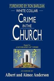 White Collar Crime in the Church by Albert Anderson