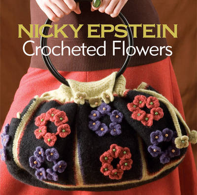 Nicky Epstein Crocheted Flowers by Nicky Epstein