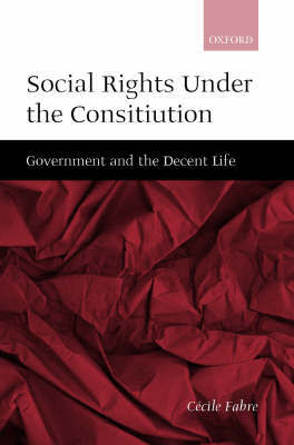 Social Rights Under the Constitution by Cecile Fabre