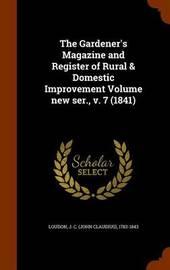 The Gardener's Magazine and Register of Rural & Domestic Improvement Volume New Ser., V. 7 (1841) image