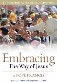 Embracing the Way of Jesus by Pope Francis
