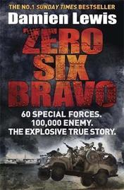 Zero Six Bravo by Damien Lewis