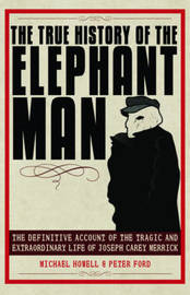 The True History of the Elephant Man by Peter Ford image