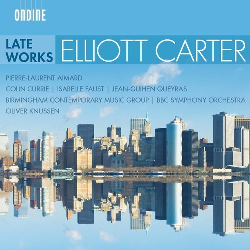 Late Works by Elliot Carter