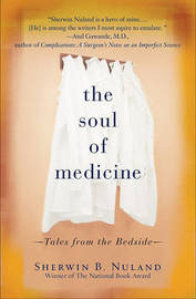 The Soul of Medicine: Tales from the Bedside by Sherwin B Nuland image