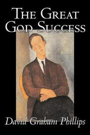 The Great God Success by David Graham Phillips image