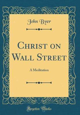 Christ on Wall Street by John Byer