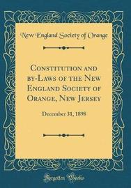 Constitution and By-Laws of the New England Society of Orange, New Jersey by New England Society of Orange image