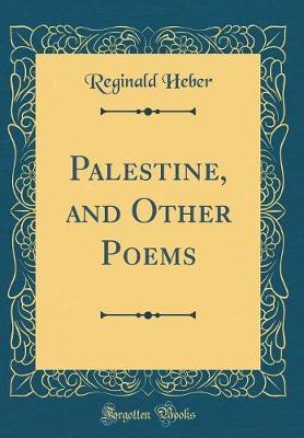 Palestine, and Other Poems (Classic Reprint) by Reginald Heber image