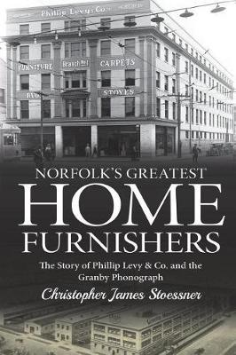 Norfolk's Greatest Home Furnishers by Christopher James Stoessner