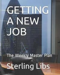 Getting a New Job by Sterling Libs