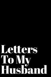 Letters to My Husband by Red Clay Media Press