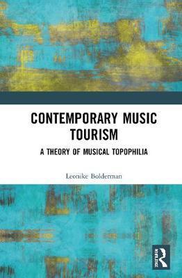 Contemporary Music Tourism by Leonike Bolderman