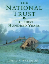 The National Trust: The First Hundred Years by Merlin Waterson image