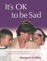 It's OK to Be Sad by Margaret Collins