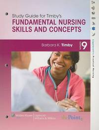 Study Guide to Accompany Fundamental Nursing Skills and Concepts by Barbara Kuhn Timby, RNC, MS image