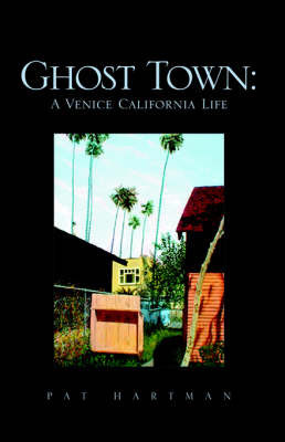 Ghost Town by Pat Hartman