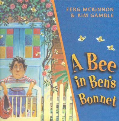 Bee in Ben's Bonnet, A by Mckinnon Fred