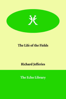 The Life of the Fields by Richard Jefferies image