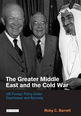 The Greater Middle East and the Cold War by Roby C. Barrett image