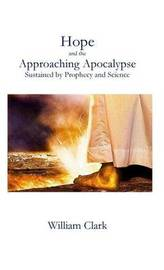 Hope and the Approaching Apocalypse by William Clark