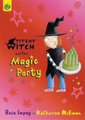 Titchy Witch And The Magic Party by Rose Impey image