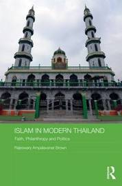 Islam in Modern Thailand by Rajeswary Ampalavanar Brown