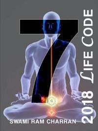 Lifecode #7 Yearly Forecast for 2018 Shiva by Swami Ram Charran
